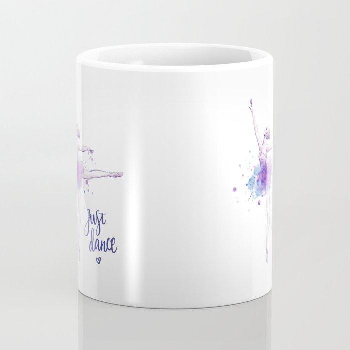 JUST DANCE WATERCOLOR QUOTE Coffee Mug