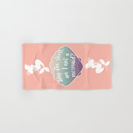 Why the shell am I not a mermaid? Hand & Bath Towel