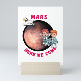 Mars Here We Come Mini Art Print