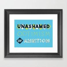 Unashamed Optimism of Ambition Framed Art Print