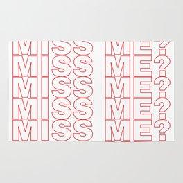 miss me? Rug