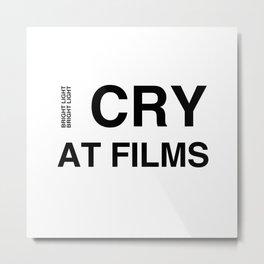 Cry At Films Metal Print