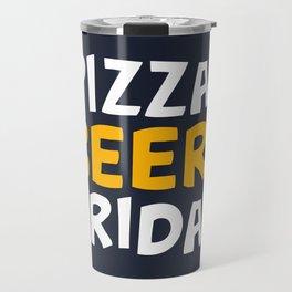 Pizza + beer = Friday Travel Mug