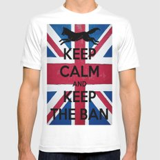 Keep Calm and Keep The Ban MEDIUM Mens Fitted Tee White