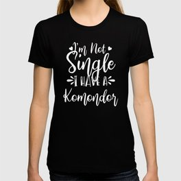 I'm Not Single I Have A Komondor Dog Lover T-shirt