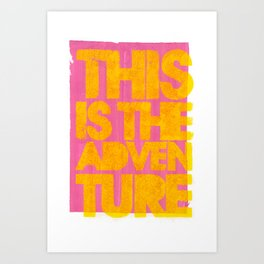 This Is The Adventure Art Print