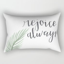 rejoice always Rectangular Pillow