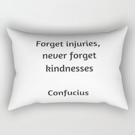 Confucius Quote - Forget injuries never forget kindness Rectangular Pillow