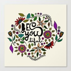 Be You-Tiful Canvas Print
