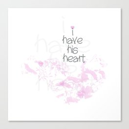I have his heart Canvas Print