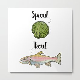 Sprout / Trout - Wordplay Illustration Metal Print
