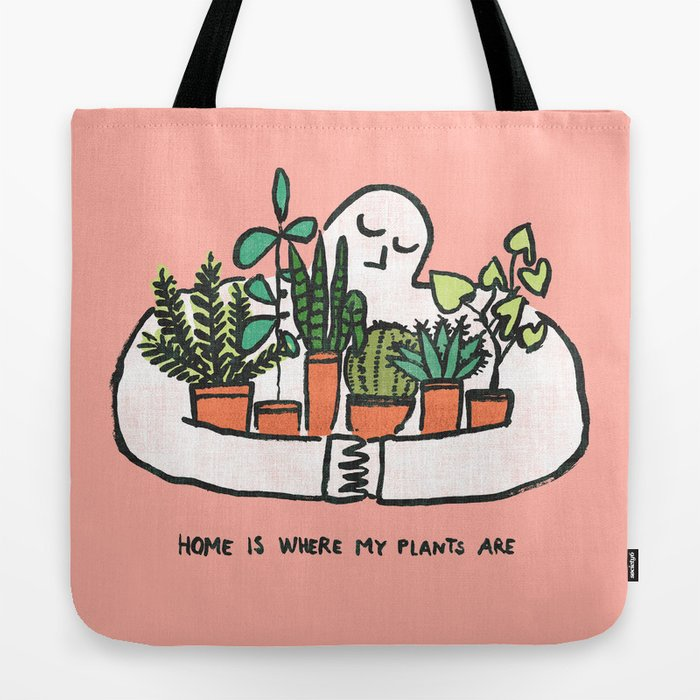 Home is where my plants are Tote Bag