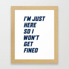 I'm just here so I won't get fined - Navy Framed Art Print