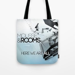 Mousse & Rooms - Here we are all Tote Bag