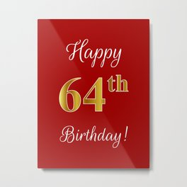 """Elegant """"Happy 64th Birthday!"""" With Faux/Imitation Gold-Inspired Color Pattern Number (on Red) Metal Print"""
