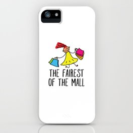 The Fairest Of The Mall iPhone Case