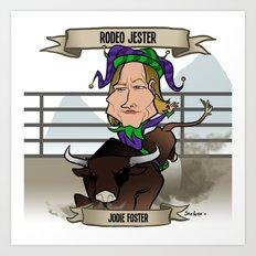 Rodeo Jester (Jodie Foster) Art Print