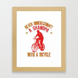 Never Underestimate A Grandpa With A Bicycle Cool Gift Framed Art Print