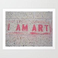 I Am Art Art Print