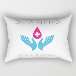 Be a hero Donate blood Make an impact inspire others Rectangular Pillow