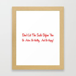 Dont Let The Scale Define You, Be Active, Be Healthy Be Happy Red Framed Art Print