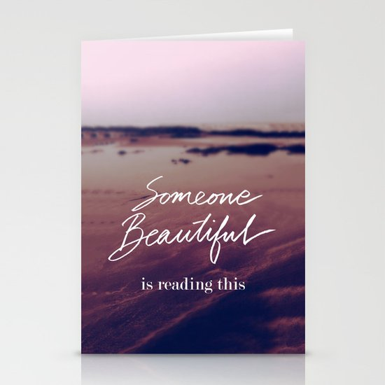 Someone Beautiful is Reading this Stationery Cards