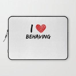 I Love Behaving Laptop Sleeve
