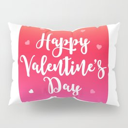 Happy Valentine's Day Hearts Pillow Sham