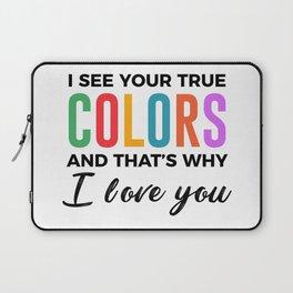 True Colors Unconditional Love Autistic Autism Laptop Sleeve