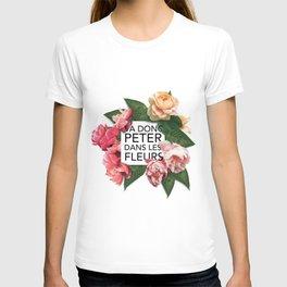 Va donc peter dans les fleurs T-shirt