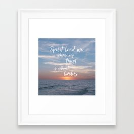 Spirit Lead me Where my Trust is Without Borders Framed Art Print