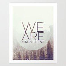 Magnificent Art Print