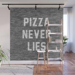 Pizza Never Lies Wall Mural