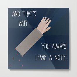 Arrested Development - That's why you always leave a note Metal Print