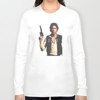 han solo Long Sleeve T-shirts featuring Han / Solo by Earl of Grey
