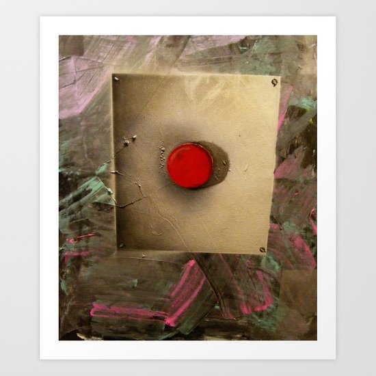 DONT PUSH THE BUTTON Art Print