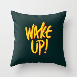 Wake Up your mind. Don't be lazy! Throw Pillow