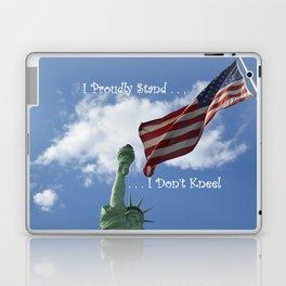 I Proudly Stand . . . I Don't Kneel Laptop & iPad Skin