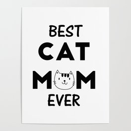 Best Cat Mom Ever Poster