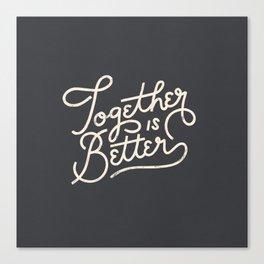 Better Together Dark Canvas Print