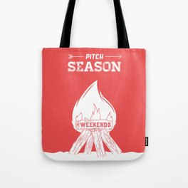 Pitch Season (Burning weekends) Tote Bag
