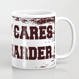 Nobody Cares Work Harder Coffee Mug