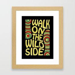 Walk on the Wild Side Framed Art Print