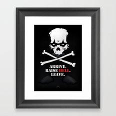 Arrive. Raise Hell. Leave. Framed Art Print