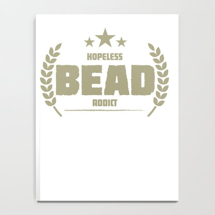 Hopeless Bead Addict Funny Addiction Notebook