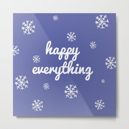 Happy Everything Metal Print