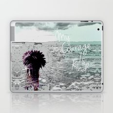 MY COURAGE IS KIND Laptop & iPad Skin
