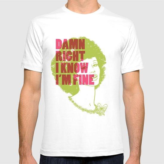 Damn Right I Know I'm Fine T-shirt