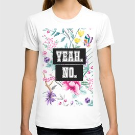 Yeah. No. - white floral pattern T-shirt