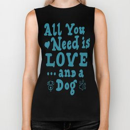 All You Need Is Love And A Dog Biker Tank